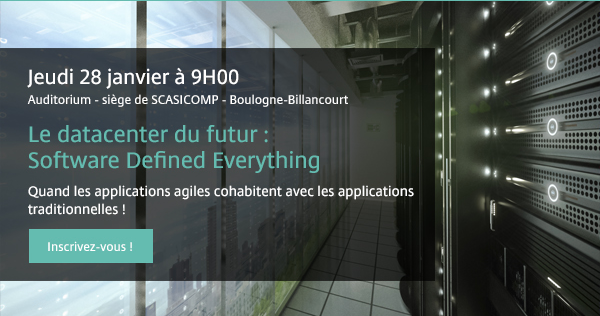 Jeudi 28 janvier à 9h00 - Le datacenter du futur : Software Defined Everything